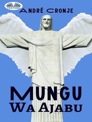 cover image of Mungu Wa Ajabu