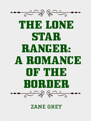 cover image of The Lone Star Ranger: A Romance of the Border