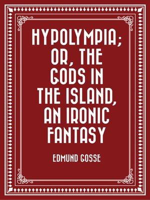 cover image of Hypolympia; Or, the Gods in the Island, an Ironic Fantasy
