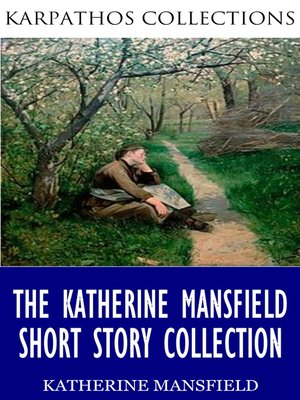 cover image of The Katherine Mansfield Short Story Collection