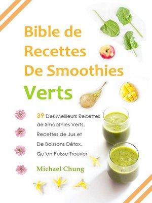 cover image of Bible de Recettes De Smoothies Verts