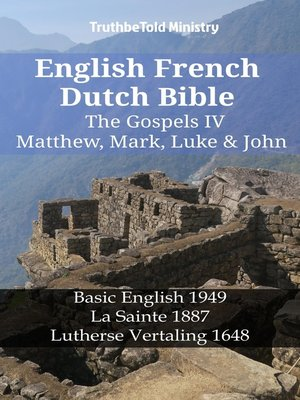 cover image of English French Dutch Bible - The Gospels IV - Matthew, Mark, Luke & John