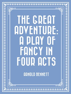 cover image of The Great Adventure: A Play of Fancy in Four Acts