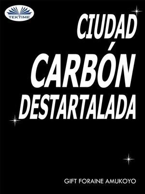 cover image of Ciudad Carbón Destartalada