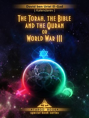 cover image of The Torah, the Bible and the Quran or World War III