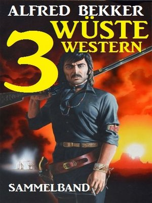 cover image of Sammelband: 3 wüste Western