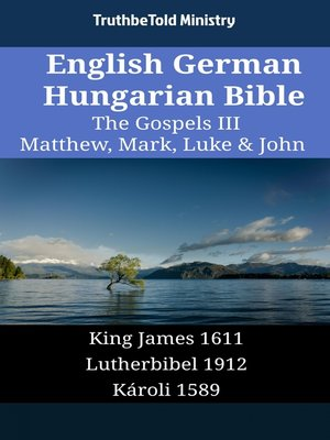 cover image of English German Hungarian Bible - The Gospels III - Matthew, Mark, Luke & John
