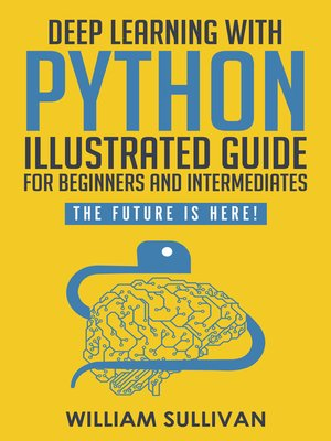 cover image of Deep Learning With Python Illustrated Guide For Beginners & Intermediates