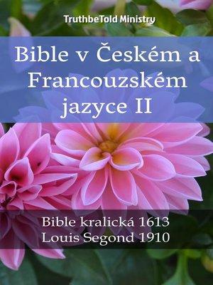 cover image of Bible v Českém a Francouzském jazyce II