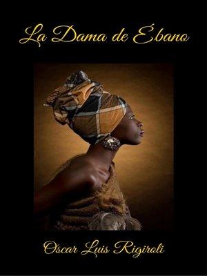 cover image of La Dama de Ébano
