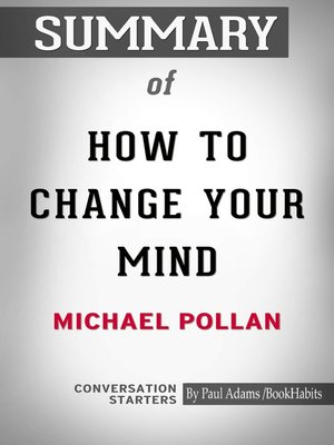 cover image of Summary of How to Change Your Mind: What the New Science of Psychedelics Teaches Us About Consciousness, Dying, Addiction, Depression, and Transcendence