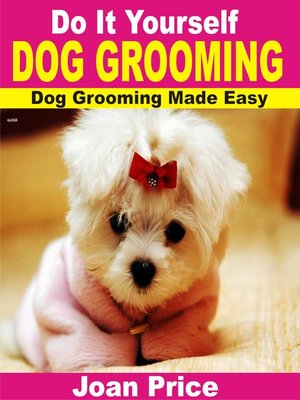 cover image of Do It Yourself Dog Grooming