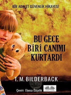 cover image of Bu Gece Biri Canımı Kurtardı--Bir Adalet Güvenlik Hikayesi
