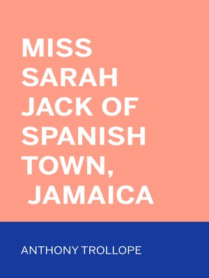 cover image of Miss Sarah Jack of Spanish Town, Jamaica