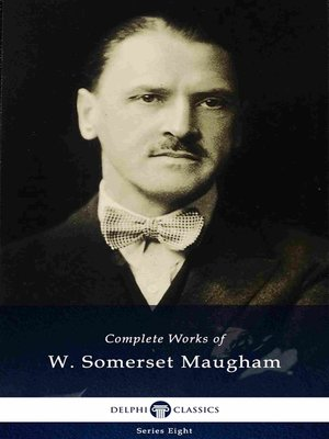 cover image of Delphi Complete Works of W. Somerset Maugham (Illustrated)