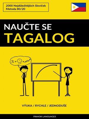 cover image of Naučte Se Tagalog--Výuka / Rychle / Jednoduše