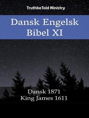 cover image of Dansk Engelsk Bibel XI