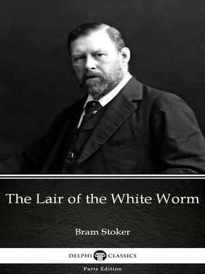 cover image of The Lair of the White Worm by Bram Stoker - Delphi Classics