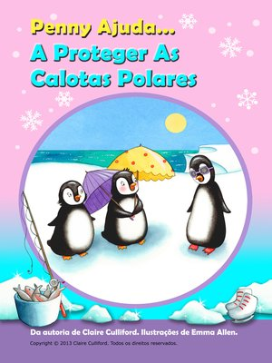 cover image of Penny Ajuda A Proteger As Calotas Polares