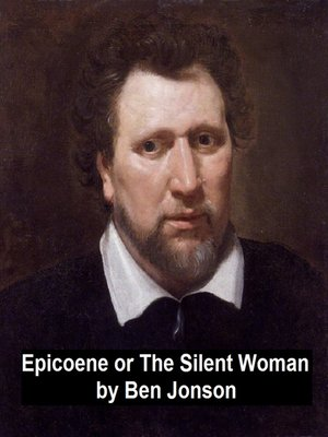 cover image of Epicoene, Or the Silent Woman