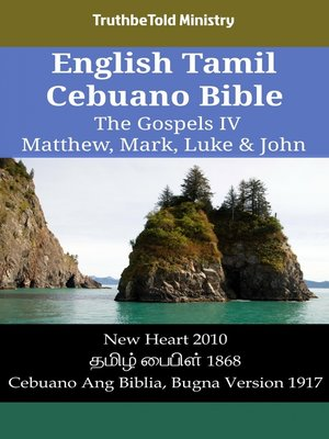 cover image of English Tamil Cebuano Bible - The Gospels IV - Matthew, Mark, Luke & John