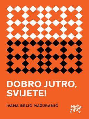 cover image of Dobro jutro, svijete!