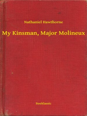 cover image of My Kinsman, Major Molineux