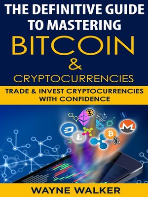 cover image of The Definitive Guide to Mastering Bitcoin & Cryptocurrencies