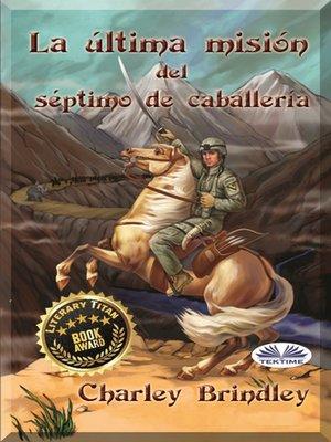 cover image of La Última Misión Del Séptimo De Caballería