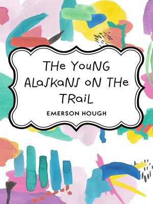 cover image of The Young Alaskans on the Trail