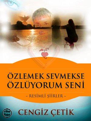 cover image of Özlemek Sevmekse, Özlüyorum Seni
