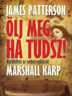 cover image of Ölj meg, ha tudsz