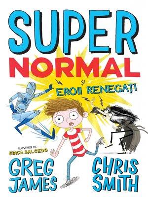 cover image of Supernormal și Eroii Renegați