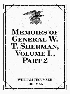cover image of Memoirs of General W. T. Sherman, Volume I., Part 2