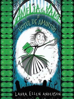 cover image of Amelia von Vamp și hoțul de amintiri