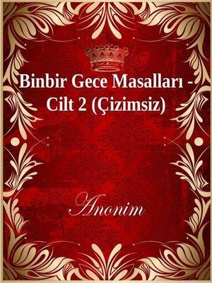 cover image of Binbir Gece Masalları - Cilt 2 (Çizimsiz)