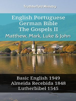cover image of English Portuguese German Bible--The Gospels II--Matthew, Mark, Luke & John