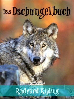 cover image of Das Dschungelbuch (Neue illustrierte Ausgabe mit 89 Originalzeichnungen von Maurice de Becque und andere Illustratoren)