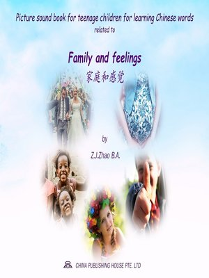 cover image of Picture sound book for teenage children for learning Chinese words related to Family and feelings