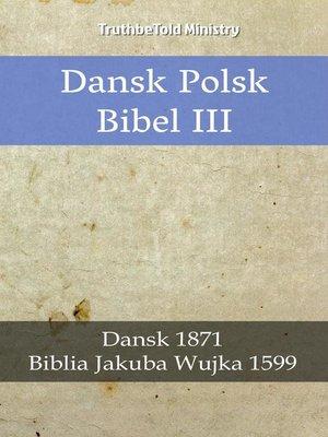 cover image of Dansk Polsk Bibel III