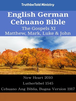cover image of English German Cebuano Bible--The Gospels XI--Matthew, Mark, Luke & John