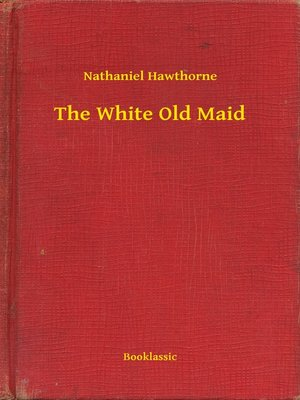 cover image of The White Old Maid