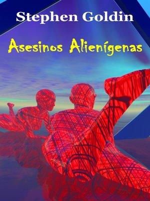 cover image of Asesinos Alienígenas