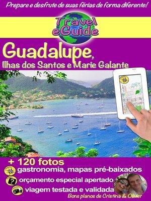 cover image of Travel eGuide: Guadalupe, Ilhas Saintes e Marie Galante