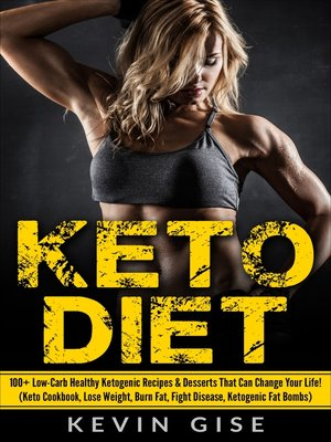 cover image of Keto Diet: 100+ Low-Carb Healthy Ketogenic Recipes & Desserts That Can Change Your Life!