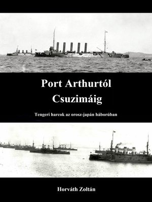 cover image of Port Arthurtól Csuzimáig