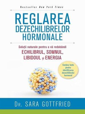 cover image of Reglarea dezechilibrelor hormonale. Soluții naturale pentru a vă redobândi echilibrul, somnul, libidoul și energia