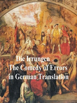 cover image of Die Irrungen oder die Doppelten Zwillinge (The Comedy of Errors in German translation)