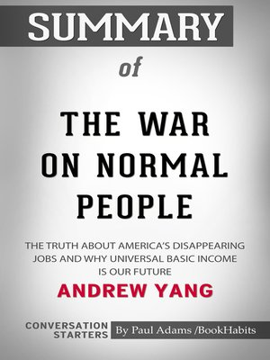 cover image of Summary of The War on Normal People: The Truth About America's Disappearing Jobs and Why Universal Basic Income Is Our Future