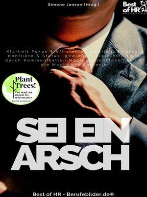 cover image of Sei ein Arsch